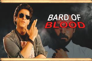 Shahrukh Khan's web series the Bard of Blood